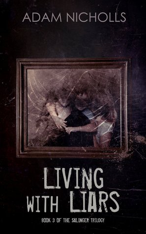 Living with Liars (The Salingers #3) Adam   Nicholls