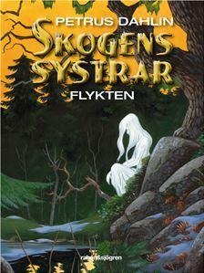 Flykten (Skogens Systrar, #2) Petrus Dahlin