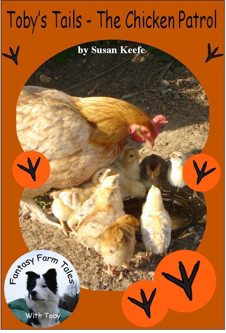 Tobys Tails: The Chicken Patrol (Fantasy Farm Tales, #2) Susan  Keefe