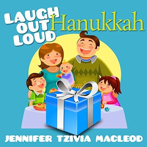 Laugh Out Loud: Hanukkah for Kids Jennifer Tzivia MacLeod