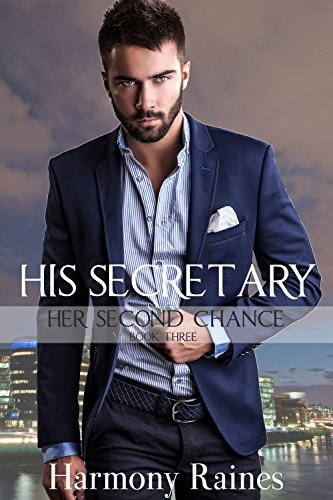 His Secretary 3 (Her Second Chance, #3)  by  Harmony Raines