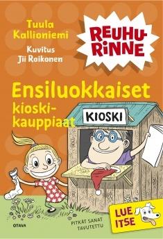 Ensiluokkaiset kioskikauppiaat (Reuhurinne Lue itse, #1)  by  Tuula Kallioniemi