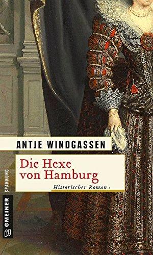Die Hexe von Hamburg: Historischer Roman  by  Antje Windgassen