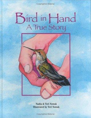 Bird in Hand  by  Nadia & Teri Nowak