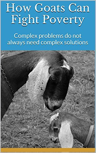 How Goats Can Fight Poverty: Complex problems do not always need complex solutions  by  Samuel Garcia
