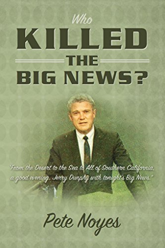 Who Killed the Big News? Pete Noyes