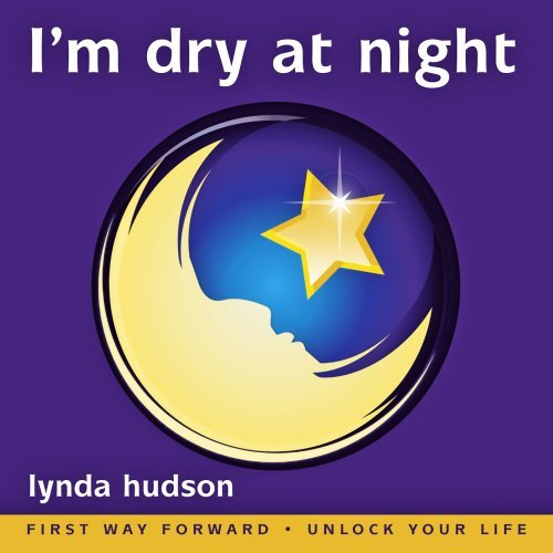 Im Dry at Night : End the Misery of Wet Beds for 6-9yr olds Best Seller for 5 years  by  Lynda Hudson