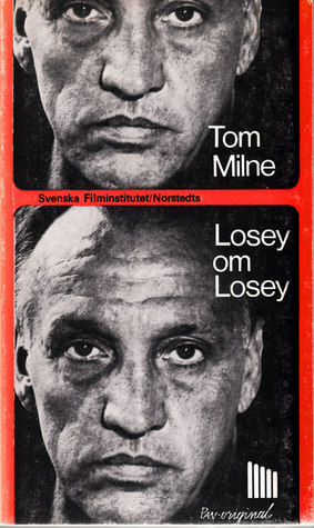 Losey om Losey  by  Tom Milne