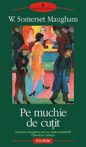 Pe muchie de cutit  by  W. Somerset Maugham