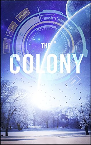 The Colony (Book One)  by  Bronwynn Rose