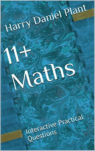 11+ Maths: Interactive Practical Questions  by  Harry Daniel Plant