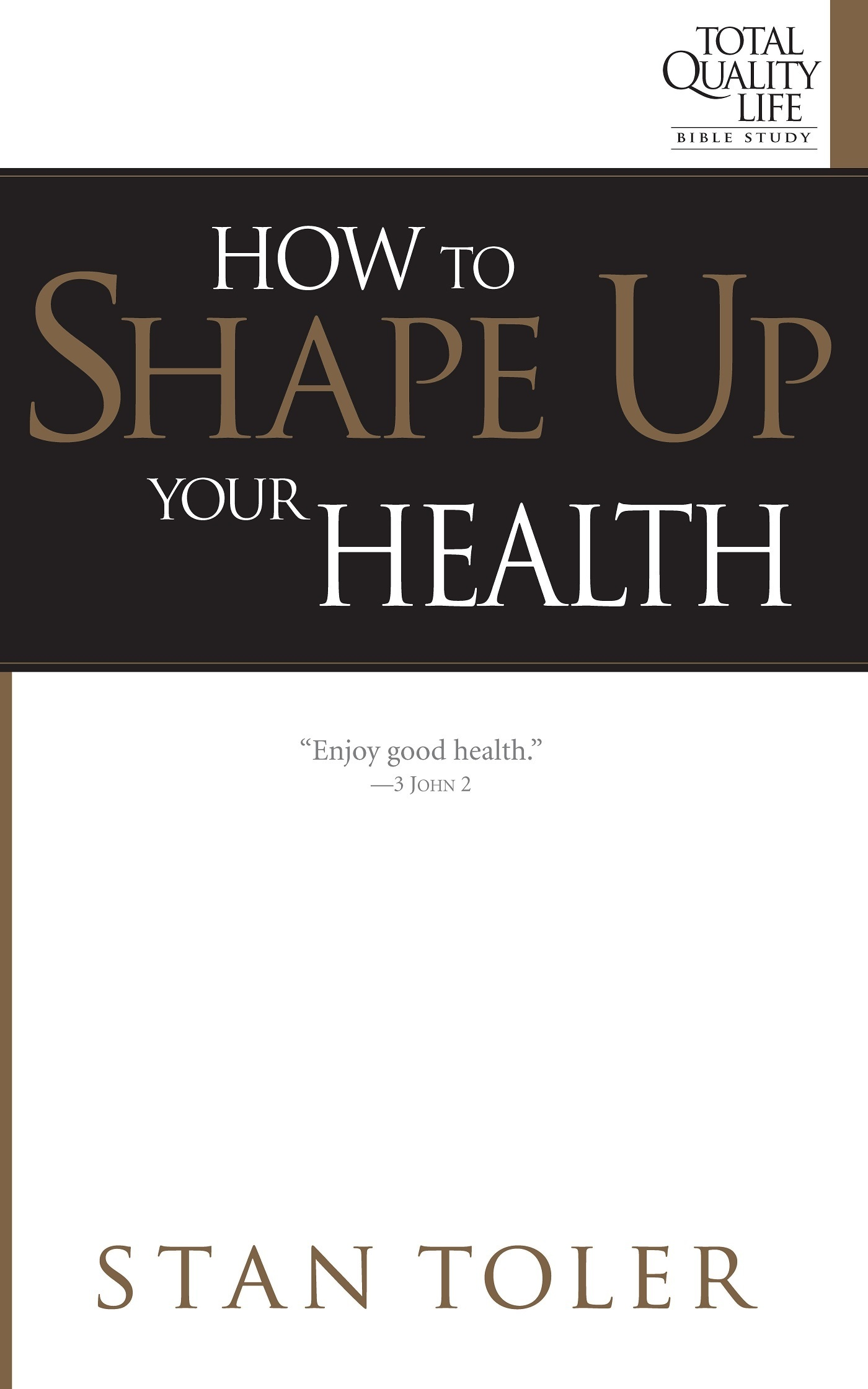 How to Shape Up Your Health Stan Toler