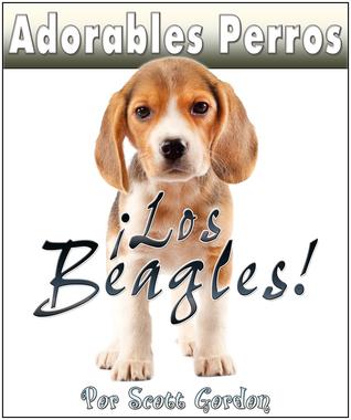 Adorables Perros: Los Beagles Scott Gordon