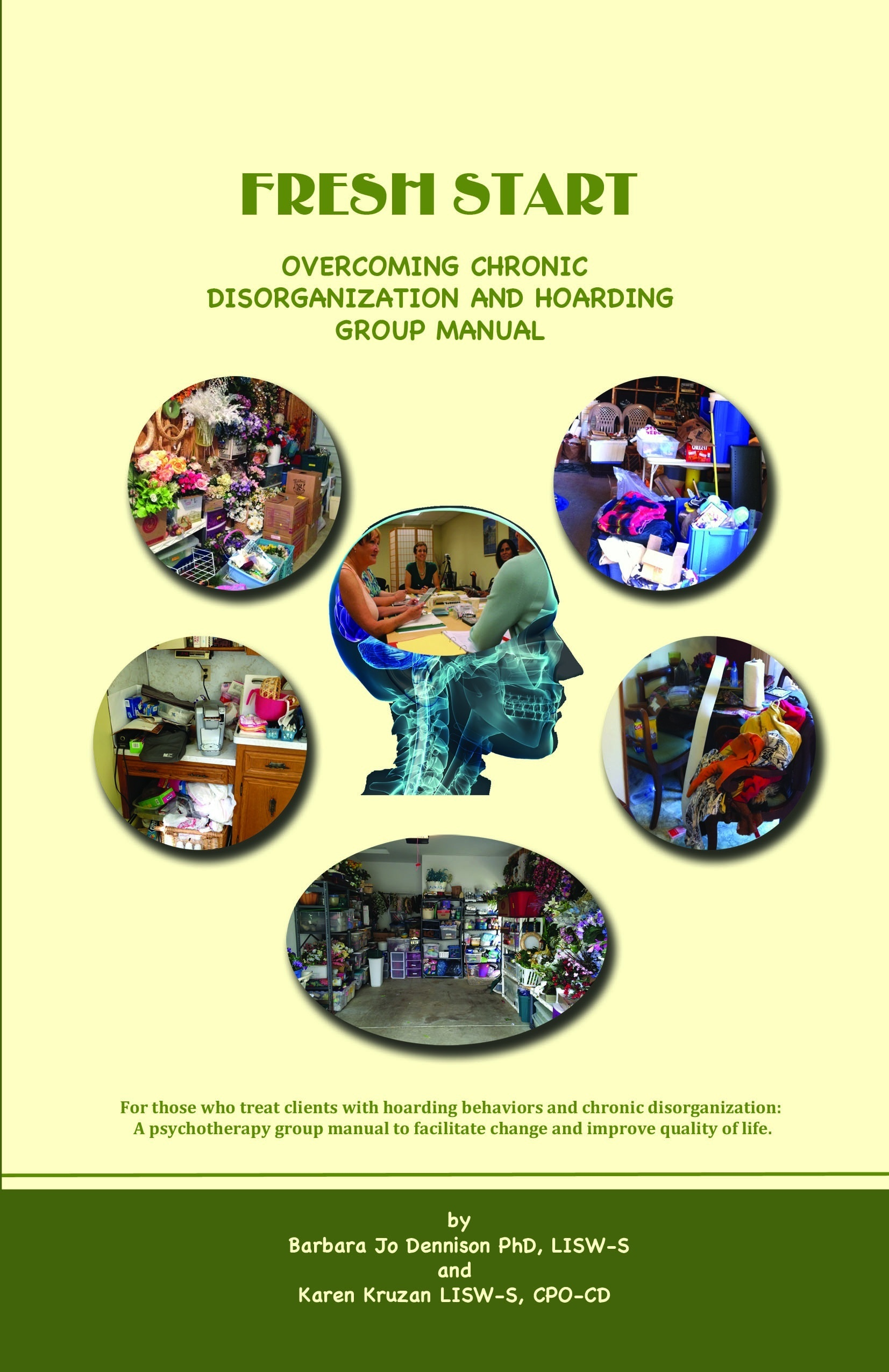 Fresh Start: Overcoming Chronic Disorganization and Hoarding Group Manual Barbara Jo Dennison