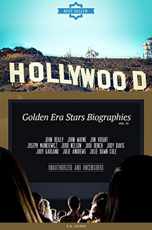 Hollywood: Golden Era Stars Biographies Vol.10: R.B. Grimm
