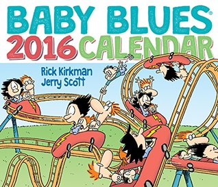 Baby Blues 2016 Day-to-Day Calendar  by  Rick Kirkman