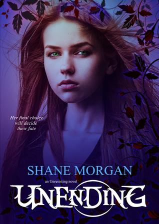 Unending (The Unresisting Trilogy, #3) Shane Morgan