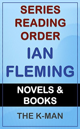 Series List - Ian Fleming - In Order: Novels and Books  by  The K-Man