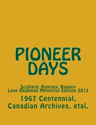 Pioneer Days 1967 Centennial Canadian Archives