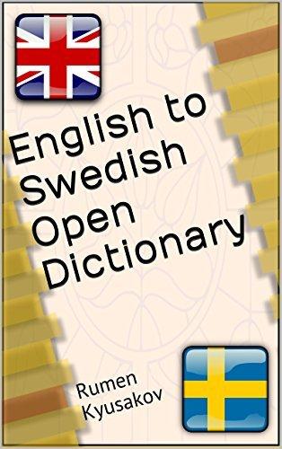 English to Swedish Open Dictionary (Open Source Swedish-English and English-Swedish Dictionaries Book 2) Rumen Kyusakov