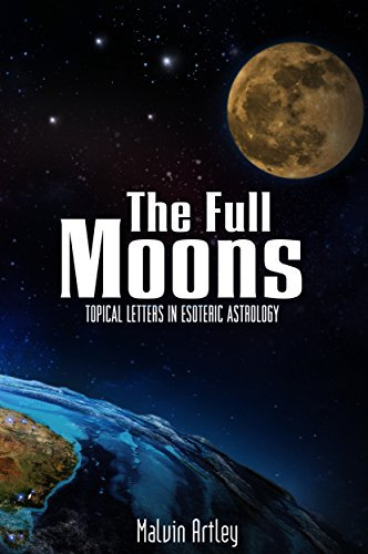 The Full Moons: Topical Letters In Esoteric Astrology  by  Malvin Artley