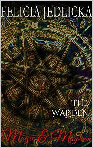Magic and Mayhem (Book 9 of The Warden series) Felicia Jedlicka