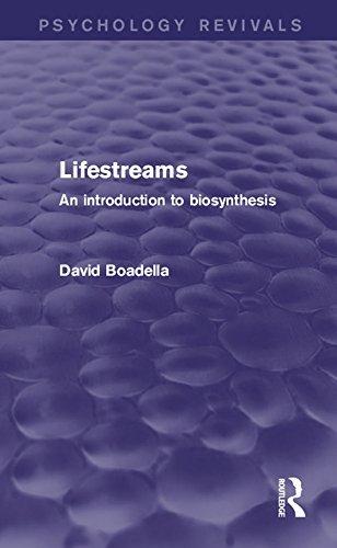 Lifestreams: An Introduction to Biosynthesis  by  David Boadella