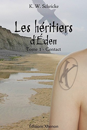 Contact (Les héritiers dEden t. 1)  by  K.W. Schricke