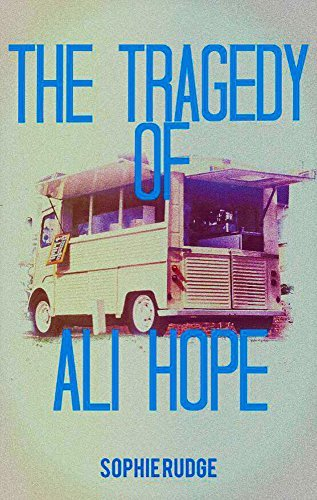 The Tragedy of Ali Hope  by  Sophie Rudge