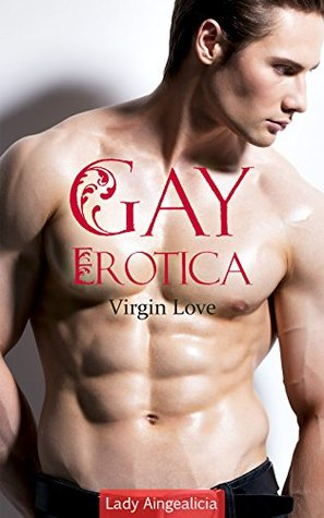 Gay Erotica: Virgin Love - A MM Gay Romance Fiction Erotic First Time Erotic Billionaire Romantic Older Man Younger Lady Aingealicia