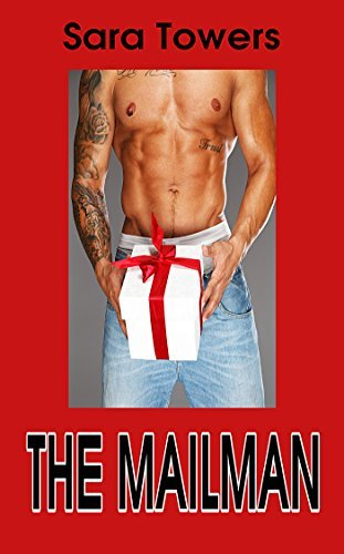 The Mailman (First Time Gay Erotica Stories) Unlimited Gay Romance Erotic Series  by  Sara Towers