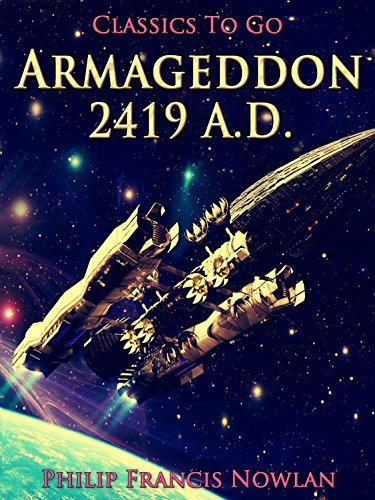 Armageddon-2419 A.D.: Revised Edition of Original Version  by  Philip Francis Nowlan