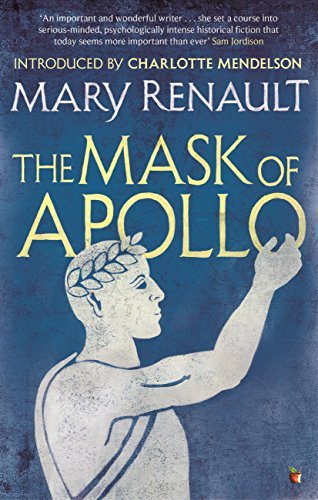 The Mask of Apollo: A Virago Modern Classic  by  Mary Renault