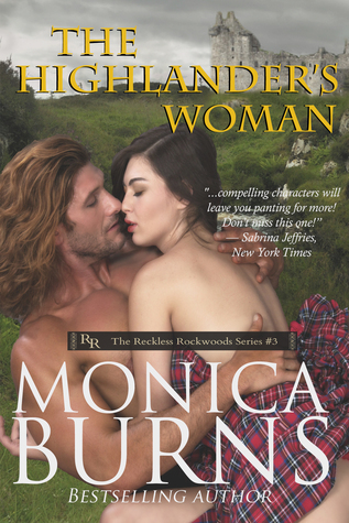 The Highlanders Woman (The Reckless Rockwoods #3) Monica Burns