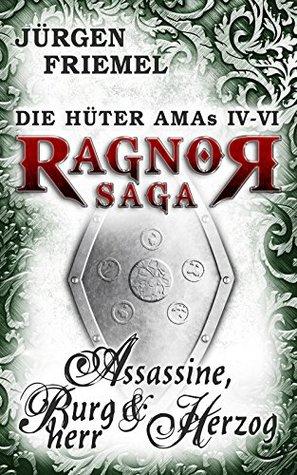 Assassine, Burgherr & Herzog: Die Hüter Amas 4-6 (Sammelband: Die Hüter Amas 2) Jürgen Friemel