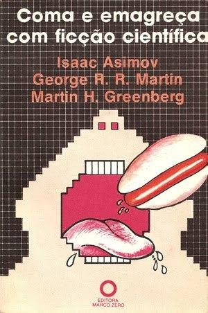 Coma e Emagreça com Ficção Científica  by  George R.R. Martin