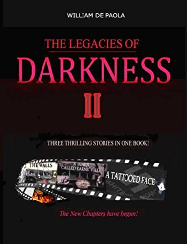 THE LEGACIES OF DARKNESS II: Three Thrilling Stories  by  william depaola
