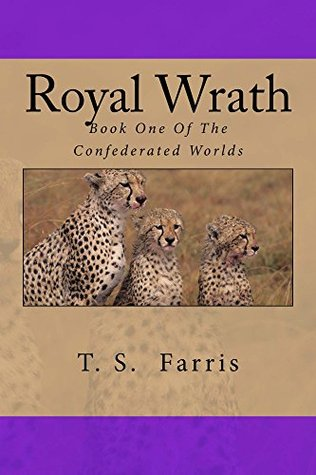 Royal Wrath  by  T.S. Farris