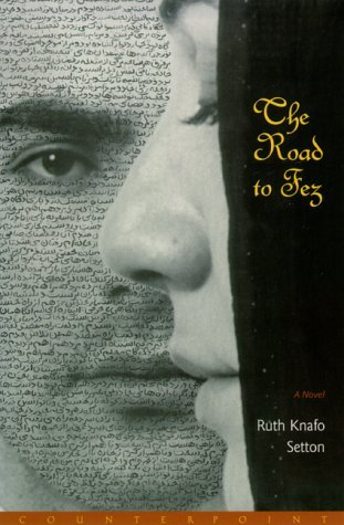 Road to Fez, The  by  Ruth Knafo Setton