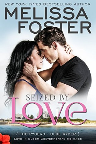 Seized  by  Love (Love in Bloom: The Ryders, Book 1): Blue Ryder by Melissa Foster