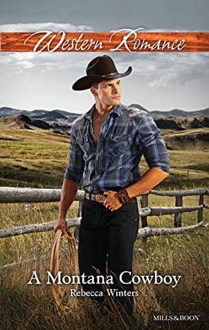 Mills & Boon : A Montana Cowboy  by  Rebecca Winters