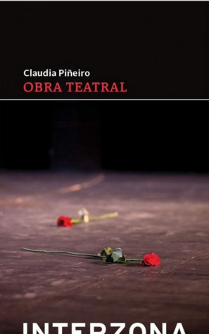 Obra Teatral  by  Claudia Piñeiro