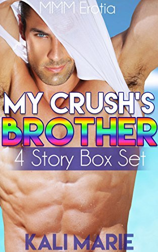 MM Erotic Romance: My Crushs Brother | Four Story Box Set Kali Marie