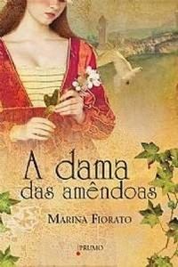 A dama das Amêndoas  by  Marina Fiorato