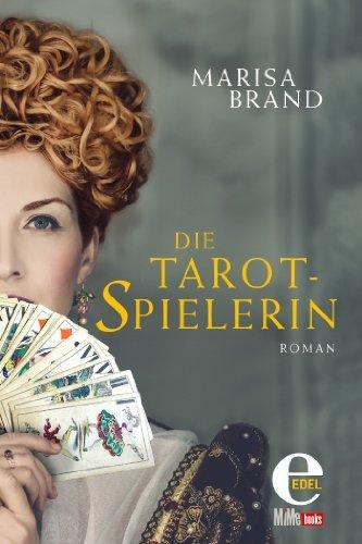 Die Tarotspielerin: Erster Band der Tarot-Trilogie  by  Marisa Brand