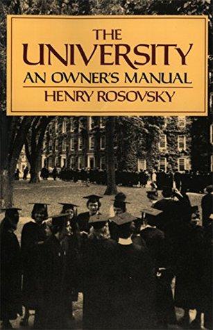 University: An Owners Manual  by  Henry Rosovsky
