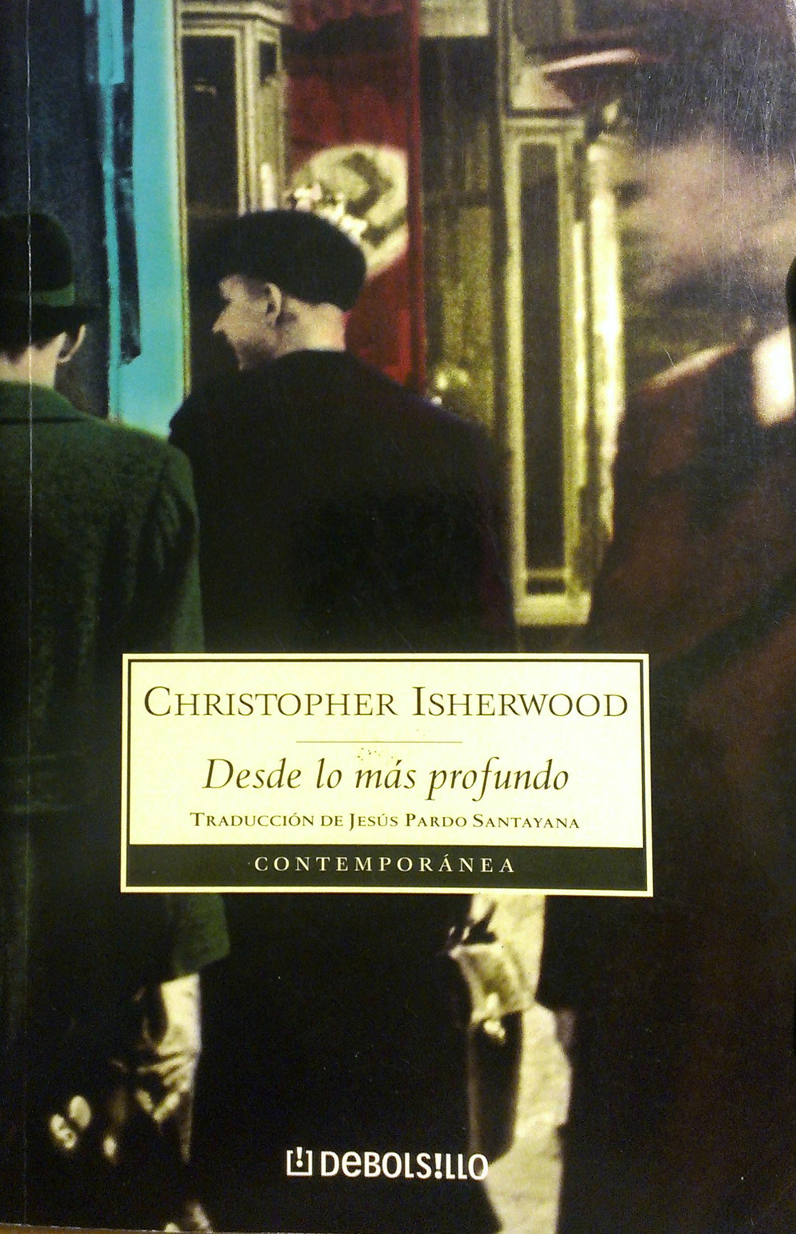 Desde lo más profundo  by  Christopher Isherwood