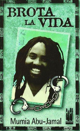 Brota la vida Abu-Jamal Mumia