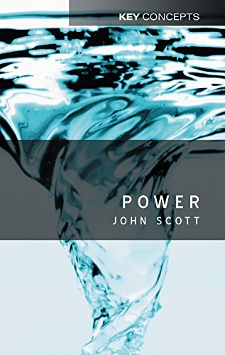 Power (Polity Key Concepts in the Social Sciences series)  by  John C. Scott