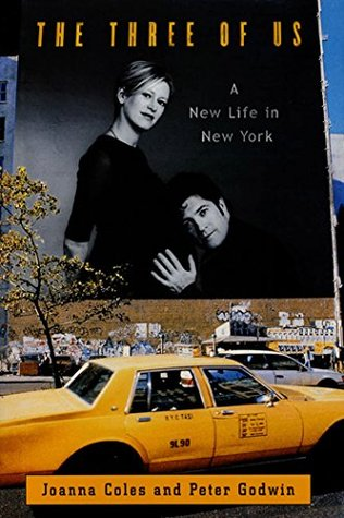 The Three of Us: A New Life in New York  by  Joanna Coles
